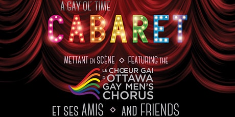 A Gay Ol' Time CABARET - 11th edition/11e édition tickets