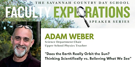 """Does the Earth Really Orbit the Sun?"" - Lecture by Adam Weber tickets"