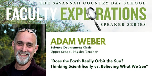 """""""Does the Earth Really Orbit the Sun?"""" - Lecture by Adam Weber"""