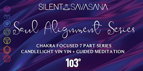 Soul Alignment Series - Candlelight Aroma Chakra Yoga + Meditation tickets