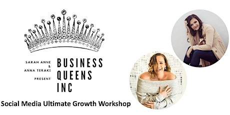 Business Queens - Social Media Ultimate Growth Workshop tickets