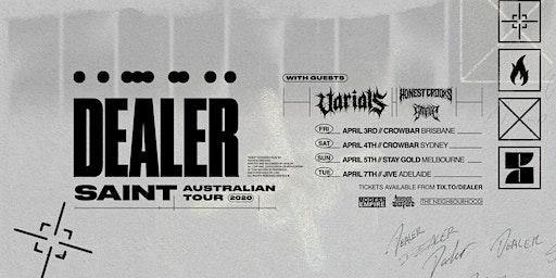 """Dealer """"Saint"""" Aus Tour - Melbourne"""