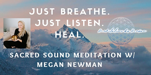 Sacred Sound Meditation with Megan Newman