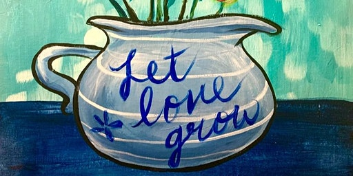 """Let Love Grow"" Paint Party"