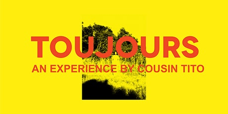 TOUJOURS : The Experience tickets