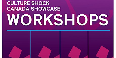 2020 Culture Shock Canada Showcase - Workshops tickets