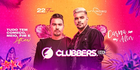 CLUBBERS [22.02.2020] Carna AFTER UNIVERSO After House ingressos