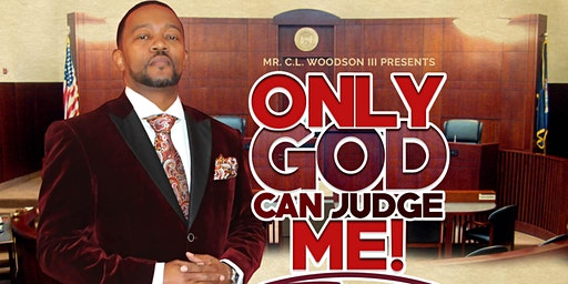 Only GOD Can Judge Me (stage play) Corinth, MS