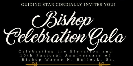 Bishop Gala Celebration - Honoring Bishop Wayne N. Bullock, Sr. tickets