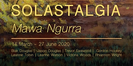 Exhibition launch, SOLASTALGIA: Mawa Ngurra tickets
