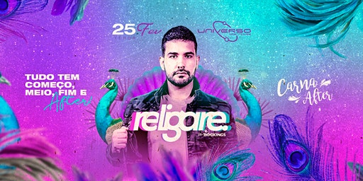 RELIGARE [25.02.2020] Carna AFTER UNIVERSO After House