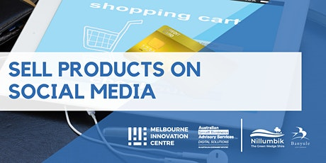 [CANCELLED WORKSHOP]: Sell Products on Social Media (Instagram + Facebook + Pinterest) - Nillumbik/Banyule tickets