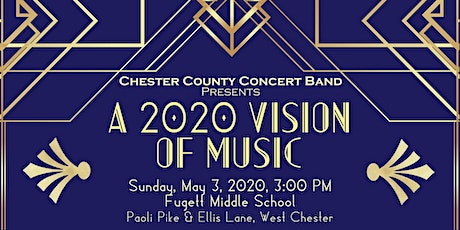"""""""A 2020 VISION of MUSIC"""" presented by the Chester County Concert Band tickets"""