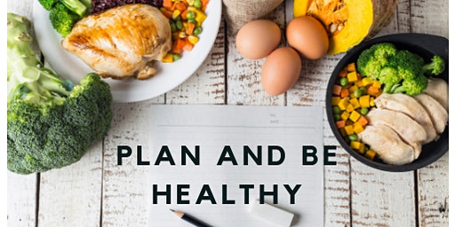 PLAN AND BE HEALTHY