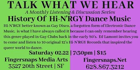 Talk What We Hear: History of Hi-N'RGY Dance Music tickets