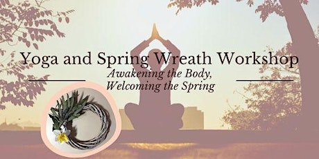 Yoga and Spring Wreath Workshop tickets