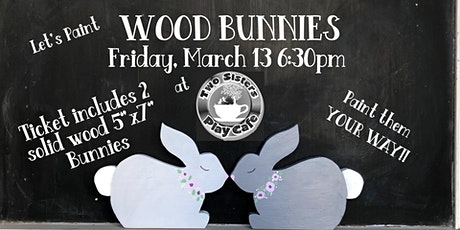 'Wood Bunnies Craft Class' at Two Sisters Play Cafe March 13 tickets