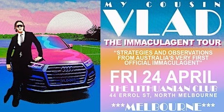 NEW DATE TBA - My Cousin Vlad - The Immaculagent Tour - SHOW POSTPONED tickets