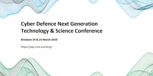 Cyber Defence Next Generation Technology and Science Conference