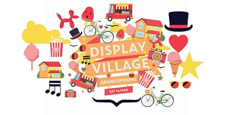 DISPLAY VILLAGE GRAND OPENING @ RATHDOWNE tickets