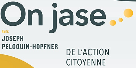 On jase...de l'action citoyenne tickets