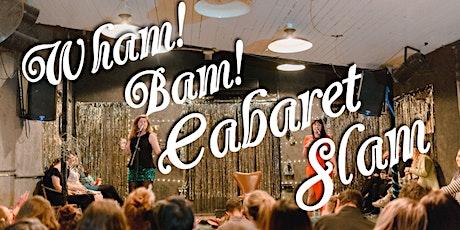 Wham! Bam! Cabaret Slam! tickets
