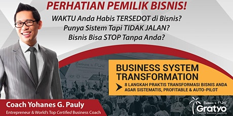 BUSINESS SYSTEM TRANSFORMATION - Surabaya tickets