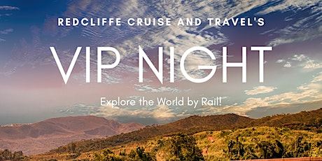 Redcliffe Cruise and Travel's VIP Night : Rail Journey's tickets