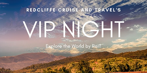 Redcliffe Cruise and Travel's VIP Night : Rail Journey's