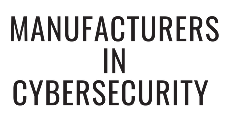 Indiana Manufacturers in Cybersecurity Inaugural Meeting tickets