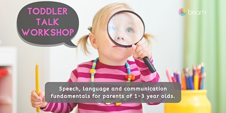 TODDLER TALK: Speech, language fundamentals - parents of toddlers 1-3 yrs tickets