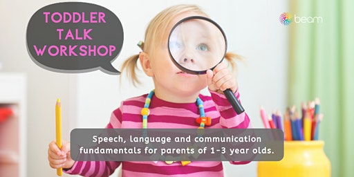 TODDLER TALK: Speech, language fundamentals - parents of toddlers 1-3 yrs