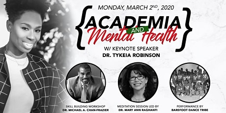 Academia and Mental Health w/ Guest Lecturer Dr. Tykeia Robinson tickets