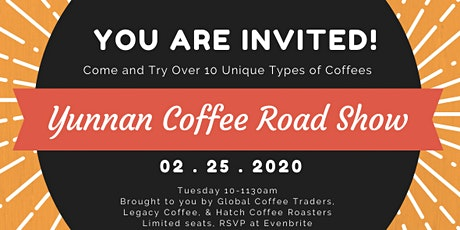 YUNNAN COFFEE ROAD SHOW TUESDAY FEBRUARY 25th 10am tickets
