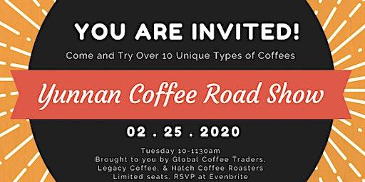 YUNNAN COFFEE ROAD SHOW TUESDAY FEBRUARY 25th 10am
