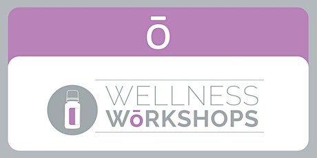 dōTERRA Wellness Workshop NAPIER tickets