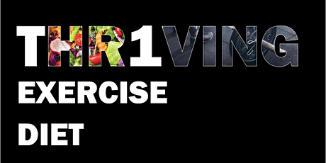 THRIVING: Diet & Exercise tickets