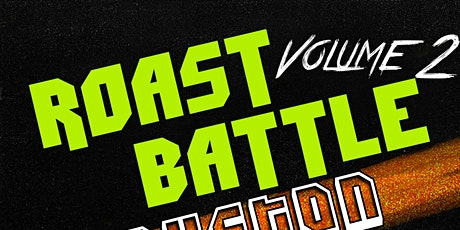CONTESTANT SUBMISSION - ROAST BATTLE  Volume 2 tickets