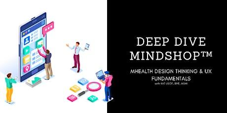 DEEP DIVE MINDSHOP™  How To Design a Digital Health App  tickets