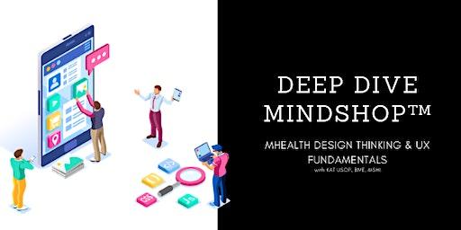 DEEP DIVE MINDSHOP™| How To Design a Digital Health App