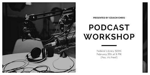Podcast Workshop