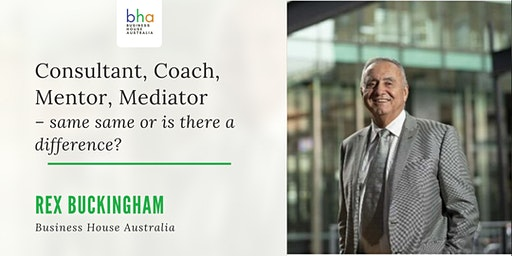 Consultant, Coach, Mentor, Mediator – same same or is there a difference?