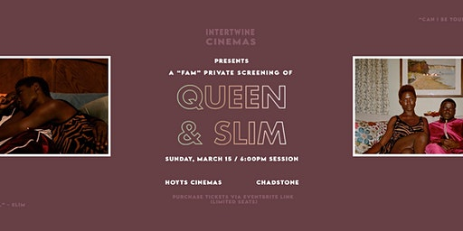QUEEN & SLIM PRIVATE SCREENING hosted by INTERTWINE CINEMAS.