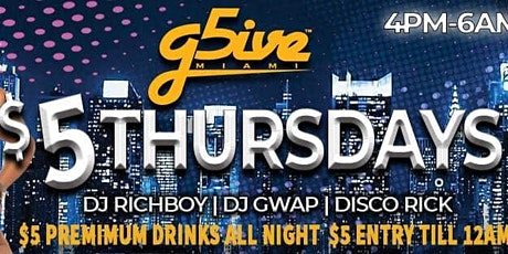 G5IVE $5 THURSDAY'S $5 DRINKS $5 ENTRY tickets
