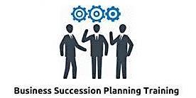 Business Succession Planning 1 Day Training in Fredericksburg, TX