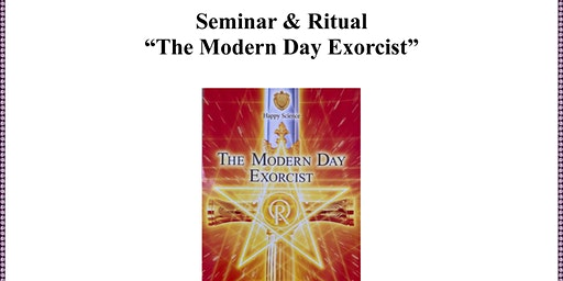 "Seminar & Ritual  ""The Modern Day Exorcist"""
