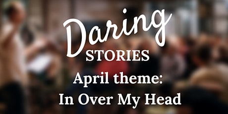 Daring Stories: In Over My Head tickets