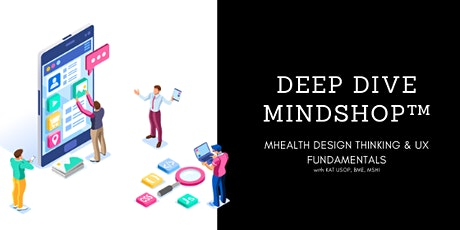 DEEP DIVE MINDSHOP™| How To Design a Digital Health App  tickets