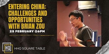 HHQ Square Table: Entering China - Challenges and Opportunities tickets