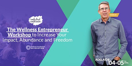 Wellness Leadership Revolution - Adelaide | April 4-5, 2020 tickets